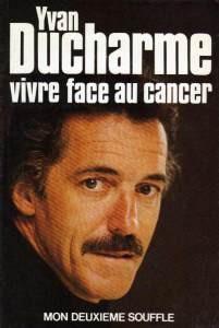 """""""Vivre face au cancer"""" Une autobiographie dans laquelle Yvan Ducharme raconte son combat contre le cancer du poumon."""